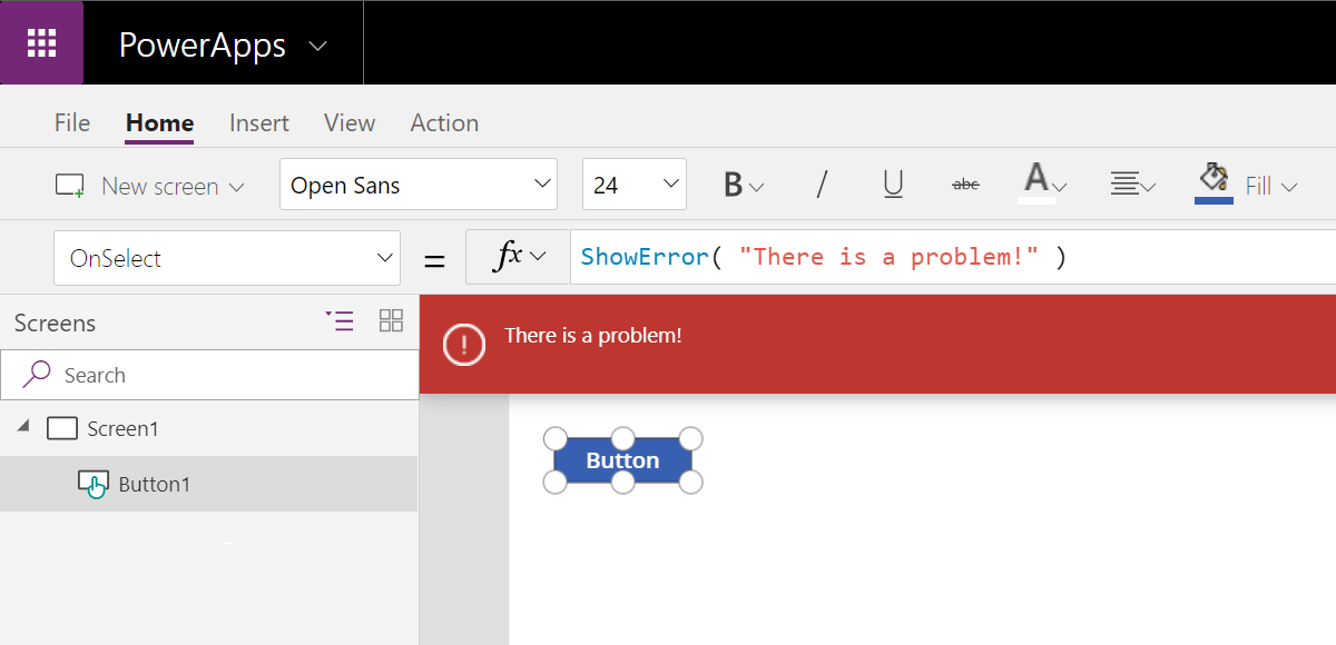 "Former Power Apps formula: ShowError( ""There is a problem!"" )"