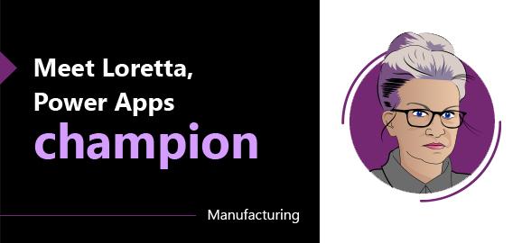 Meet Loretta, Power Apps champion graphic